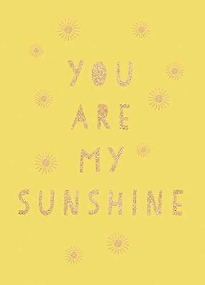 You Are My Sunshine: Uplifting Quotes For An Awesome Friend New Hardcover Book • 7.51£