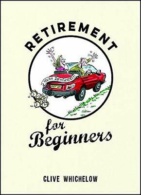 £7.37 • Buy Retirement For Beginners: Cartoons  Funny Jokes  And By Clive Whichelow New Book