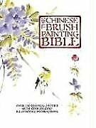 £37.65 • Buy The Chinese Brush Painting Bible: Over 200 Motifs With Step-By-Step Illustrat...