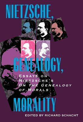 Nietzsche, Genealogy, Morality Essays On Nietzsches On The Genealogy Of Moral... • 27.04£