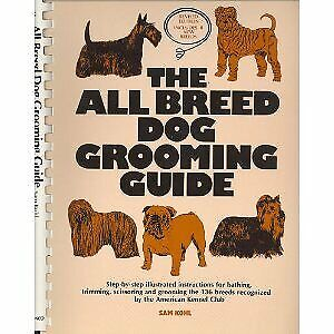 The All Breed Dog Grooming Guide, Revised Edition Includes 8 New Breeds • 51.49£