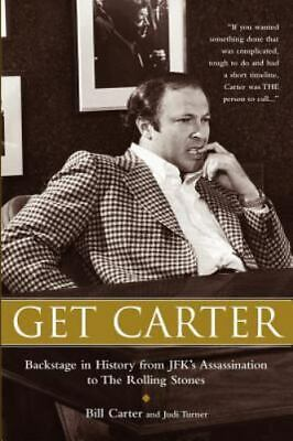Get Carter : Backstage In History From Jfk's Assassination To The Rolling Stones • 6.89£