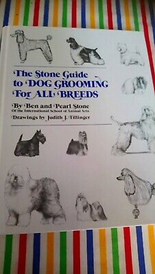 The Stone Guide To Dog Grooming For All Breeds By Ben Stone, Pearl Stone (Hardb… • 7.99£