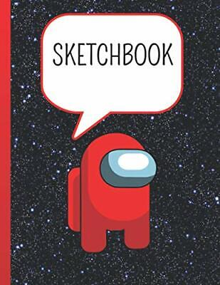 Sketch Book: Among Us Notebook For Drawing Writi By Hdx Pinte New Paperback Book • 5.95£