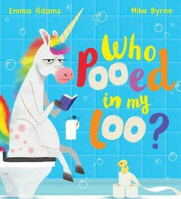 Who Pooed In My Loo? (PB) By Adams, Emma Book The Cheap Fast Free Post New Book • 7.09£