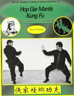 Hop Gar Mantis Kung Fu: A Science Of Combat By Steve Richards Book The Cheap New • 13.89£