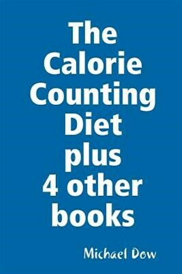 The Calorie Counting Diet Plus 4 Other Books, Brand New, Free Shipping In The US • 36.77£