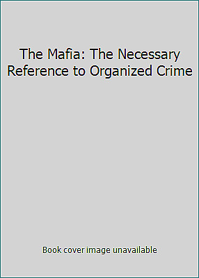 The Mafia: The Necessary Reference To Organized Crime • 3.87£
