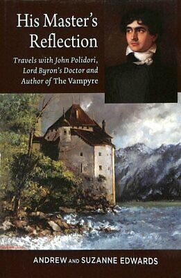 £15.85 • Buy His Master's Reflection : Travels With John Polidori, Lord Byron's Doctor And...