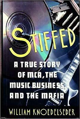 Stiffed: A True Story Of MCA, The Music Business, And The Mafia • 8.49£