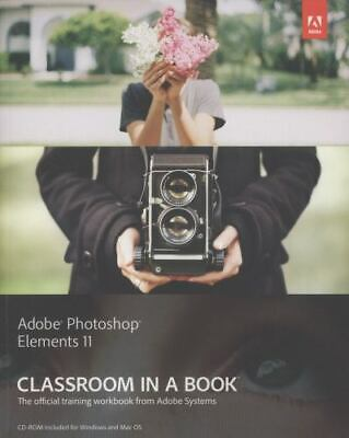 £2.97 • Buy Adobe Photoshop Elements 11 Classroom In A Book By Adobe Creative Team Staff