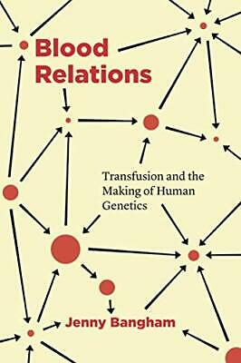 £30.79 • Buy Blood Relations: Transfusion And The Making Of Human Genetics By Bangham, Jenny