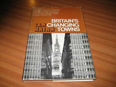 Britain's Changing Towns By Ian Nairn 1st Edition Hardback 1967 • 69.99£