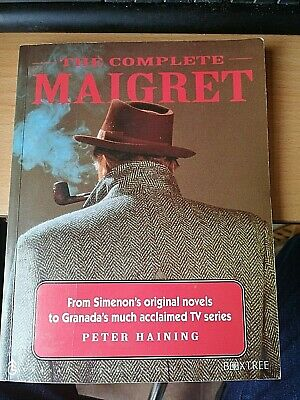 The Complete Maigret Peter Haining Pb. From Novels To Tv Illustrated • 6.99£