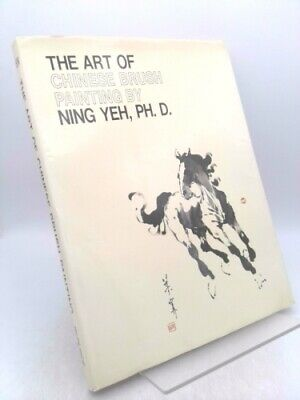 £31.94 • Buy The Art Of Chinese Brush Painting By Ning Yeh, PH. D. By Yeh, Ning