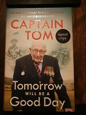 LAST ONE SIGNED Tomorrow Will Be A Good Day:Autobiography -Sir Captain Tom Moore • 87.99£