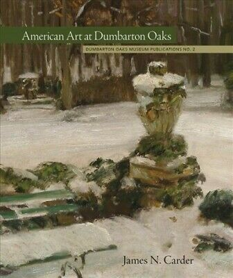 American Art At Dumbarton Oaks, Paperback By Carder, James N., Brand New, Fre... • 15.95£