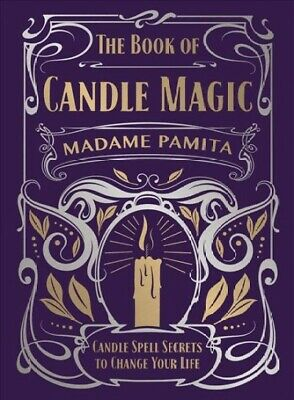 Book Of Candle Magic : Candle Spell Secrets To Change Your Life, Hardcover By... • 12.16£