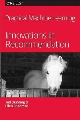 Practical Machine Learning : Innovations In Recommendation, Paperback By Dunn... • 13.13£