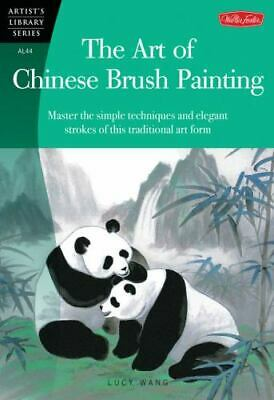 £3.09 • Buy The Art Of Chinese Brush Painting : Master The Simple Techniques And Elegant...