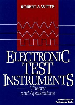 £3.01 • Buy Electronic Test Instruments : Theory And Applications By Robert A. Witte