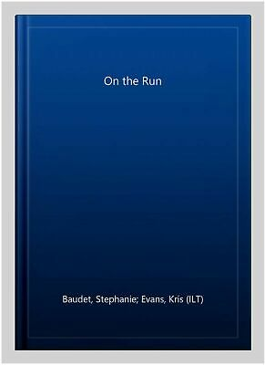 $ CDN12.26 • Buy On The Run, Paperback By Baudet, Stephanie; Evans, Kris (ILT), Brand New, Fre...