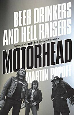 Beer Drinkers And Hell Raisers: The Rise Of Motörhead New Paperback Book • 15.93£