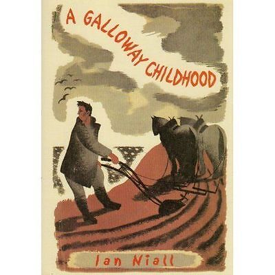 A Galloway Childhood By Ian Niall Limited Edition Yr 2000 GC Books • 5.99£