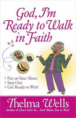 God, I'm Ready To Walk In Faith : Put On Your Shoes, Step Out, And Get Ready... • 2.89£