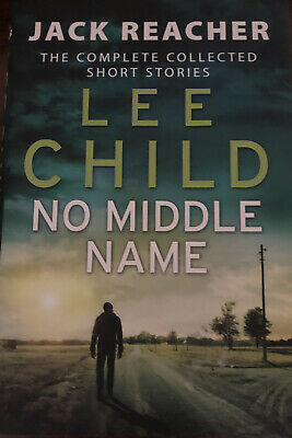 Jack Reacher: No Middle Name: The Complete Collected Short Stories By Lee Child • 0.99£