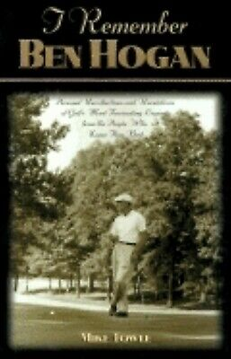 I Remember Ben Hogan : Personal Recollections And Revelations Of Golf's Most... • 3.09£