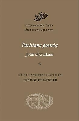 Parisiana Poetria: 65 (Dumbarton Oaks Medieval Library) New Hardcover Book • 30.67£