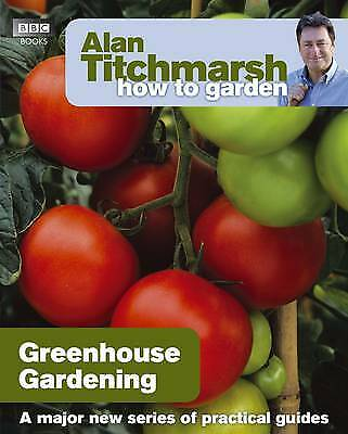 £6.99 • Buy Greenhouse Gardening Young Adult Non Fiction Book Paperback By Alan Titchmarsh