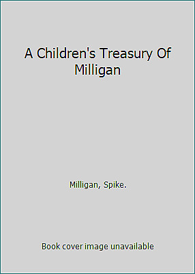 A Children's Treasury Of Milligan By Milligan, Spike. • 6.75£