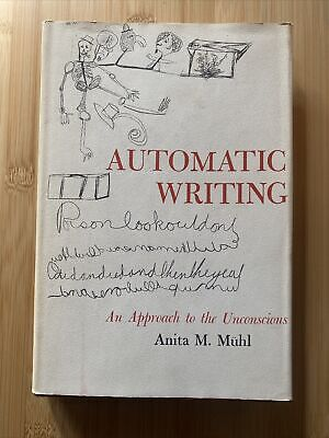 Automatic Writing: An Approach To The Unconscious By MUHL, ANITA M. • 21.20£