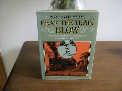 AU18 • Buy Hear The Train Blow. Patsy Adam-smith. A Signed Edition.hard Cover & Dust/jckt.