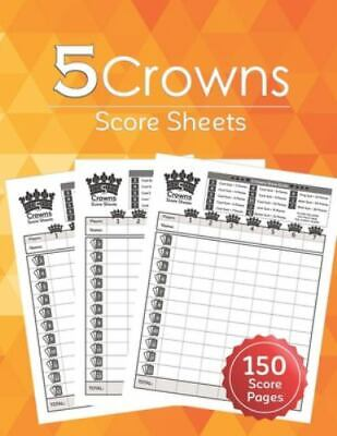 AU11.48 • Buy 5 Crowns Score Sheets: 150 Five Crowns Card Game Score Sheets For Scorekeeping ,