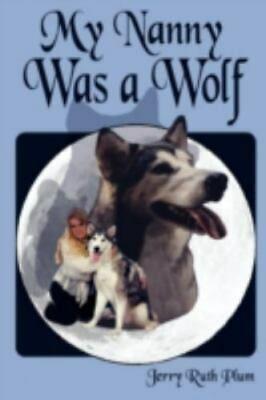 £7.64 • Buy My Nanny Was A Wolf By Jerry Ruth Plum