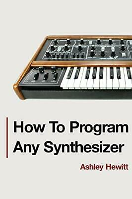 £8.49 • Buy How To Program Any Synthesizer By Hewitt, Ashley Book The Cheap Fast Free Post