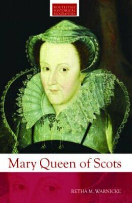 Mary Queen Of Scots (Routledge Historical Biographies) By Warnicke, Retha M. The • 40.79£