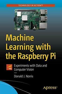 £22.49 • Buy Machine Learning With The Raspberry Pi: Experiments With... By Norris, Donald J.