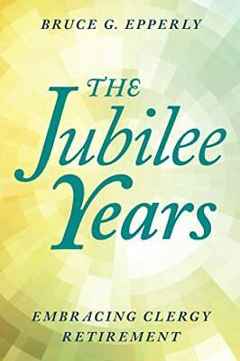 £20.29 • Buy The Jubilee Years: Embracing Clergy Retirement By EPPERLY, BRUCE Book The Cheap
