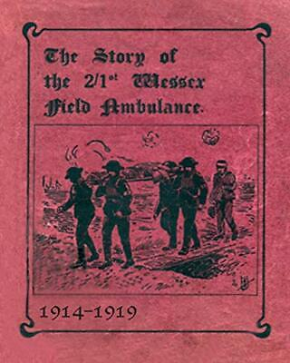 £9.99 • Buy THE STORY OF THE 2/1st WESSEX FIELD AMBULANCE 1914-1919 Book The Cheap Fast Free
