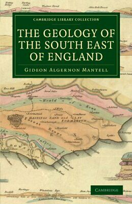 £32.79 • Buy The Geology Of The South East Of England (Cambridge L... By Mantell, Gideon Alge