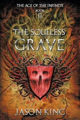 The Soulless Grave By Jason King • 11.23£