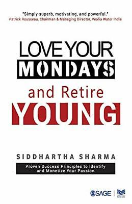 £13.69 • Buy Love Your Mondays And Retire Young By Sharma, Siddhartha Book The Cheap Fast New