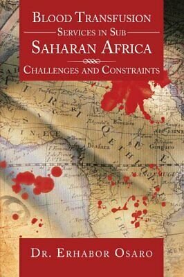 £13.59 • Buy Blood Transfusion Services In Sub Saharan Africa: Chall... By Osaro, Dr. Erhabor
