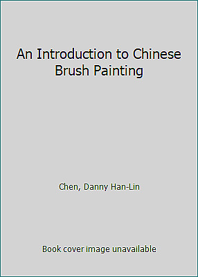 £4.60 • Buy An Introduction To Chinese Brush Painting By Chen, Danny Han-Lin