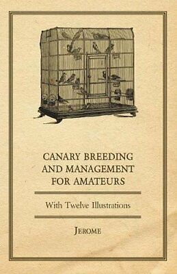 £13.49 • Buy Canary Breeding And Management For Amateurs With Twelve Illustra... By Jerome, .