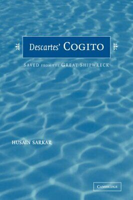 £24.99 • Buy Descartes' Cogito: Saved From The Great Shipwreck By Sarkar, Husain Book The New